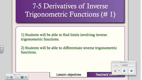 Thumbnail for entry 7-5 Derivatives of Inverse Trigonometric Functions (Day # 1)