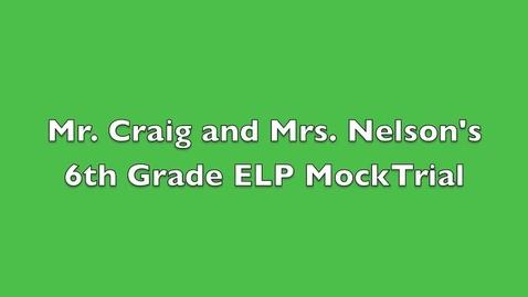 Thumbnail for entry Mrs. Nelson & Mr. Craig's Mock Trial 2016