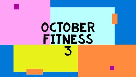 Thumbnail for entry October Fitness 3