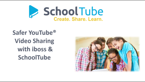 Thumbnail for entry iBoss Case Study - YouTube Policy Allows SchoolTube