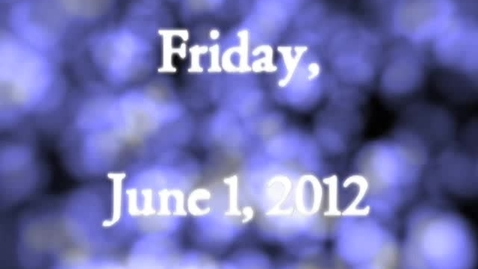 Thumbnail for entry Friday, June 1, 2012