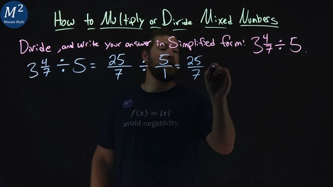 Thumbnail for entry How to Multiply or Divide Mixed Numbers | 3 4/7 ÷ 5 | Part 3 of 4 | Minute Math