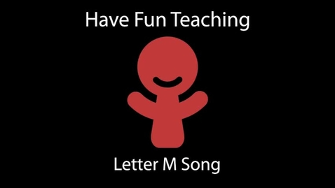 Thumbnail for entry Letter M Song