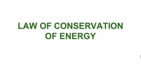 Thumbnail for entry Conservation of Energy
