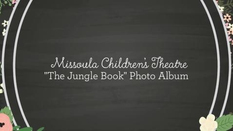 "Thumbnail for entry Missoula Children's Theatre Presents ""The Jungle Book"" 2015 Photo Album"