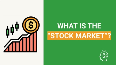 Thumbnail for entry What is the stock market and how does it work?