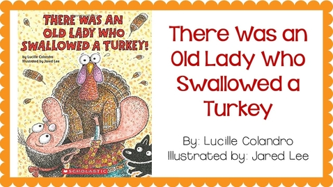 Thumbnail for entry There Was an Old Lady Who Swallowed a Turkey