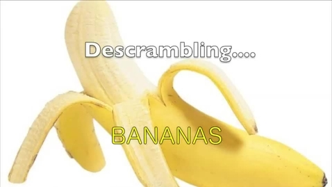 Thumbnail for entry De-scrambling  Bananas
