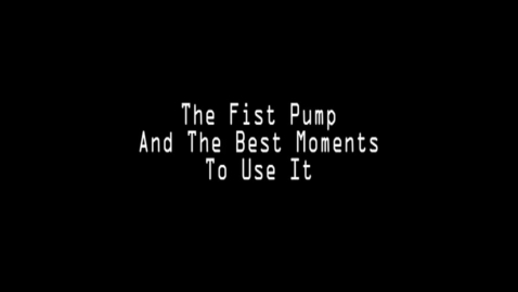 Thumbnail for entry Fist Pump Mania!