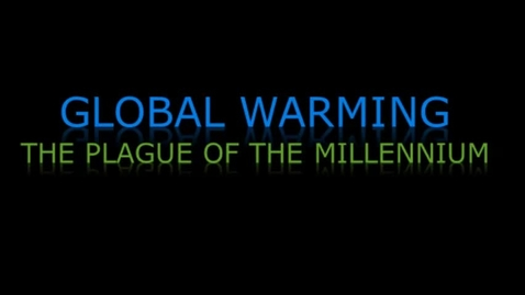 Thumbnail for entry Global Warming Awareness Video