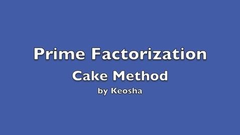Thumbnail for entry Prime Factorization - by Keosha