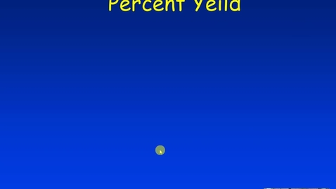 Thumbnail for entry Unit 3 Percent Yield Example 1