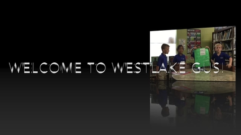 Thumbnail for entry Welcome to Westlake Gus!.mp4