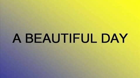 Thumbnail for entry A Beautiful Day