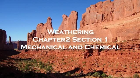 Thumbnail for entry Chapter 2 Section 1: Weathering