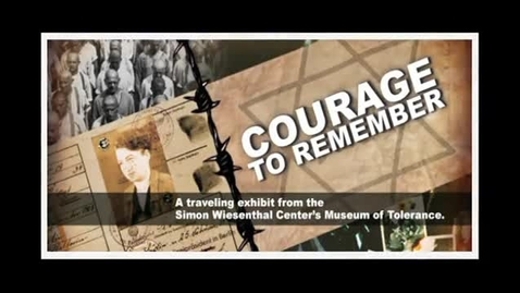 Thumbnail for entry Courage to Remember: Simon Wiesenthal Museum of Tolerance Holocaust Exhibit