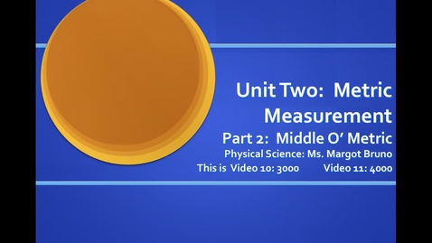 Thumbnail for entry Video 10 (3000)/Video 11 (4000)  Converting Metric to English Units (multistep dimensional analysis);  Unit 2 Metric Measurement, Part 2