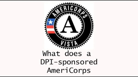 Thumbnail for entry What Does a DPI-sponsored AmeriCorps VISTA Do?