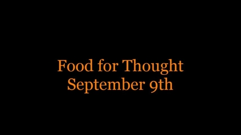Thumbnail for entry Food for Thought September 9th