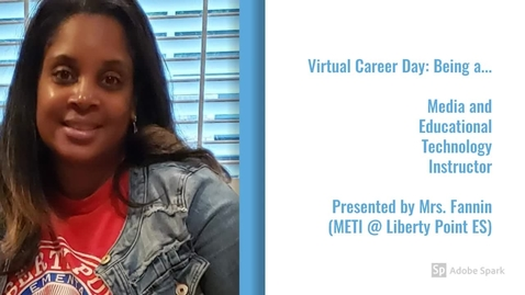 Thumbnail for entry Virtual Career Day - Being a METI by Mrs. Fannin
