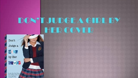 Thumbnail for entry Don't Judge a Girl by Her Cover Book Trailer