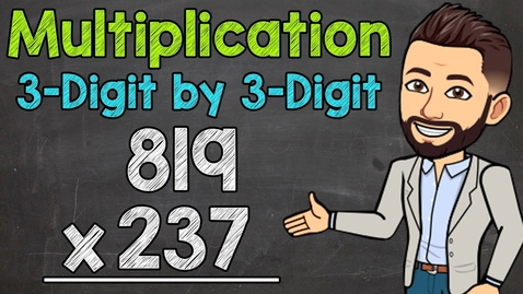 Thumbnail for entry 3-Digit by 3-Digit Multiplication | Math with Mr. J