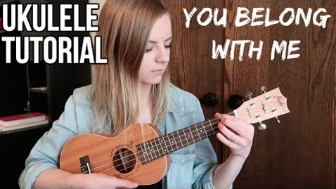 Thumbnail for entry You Belong With Me - Taylor Swift | EASY UKULELE TUTORIAL