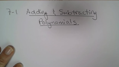 Thumbnail for entry Alg H E07 (TSW 2) Classify, Add, Subtract Polynomials