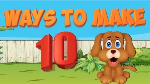 Thumbnail for entry Adding to Ten- ways to make ten