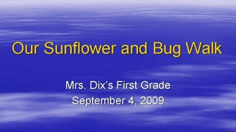 Thumbnail for entry Sunflower and Bug Walk 2009