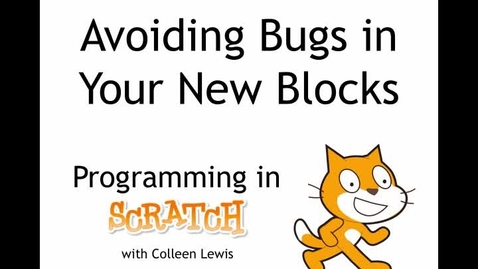 Thumbnail for entry Programming in Scratch: Avoiding Bugs in Your New Blocks