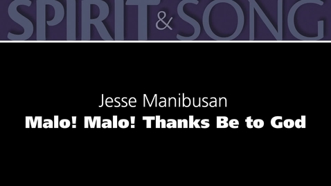 Thumbnail for entry Malo Malo Thanks be to God – Jesse Manibusan [official lyric video]