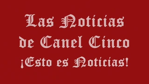 Thumbnail for entry Las Noticias del Canel CInco