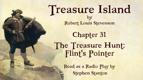 Thumbnail for entry Treasure Island - Chapter 31: The Treasure-Hunt - Flint's Pointer