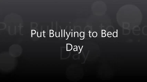 Thumbnail for entry Students get comfortable for Put Bullying to Bed Day
