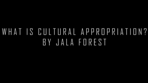 Thumbnail for entry Cultural Appropriation - WSCN Editorials 2018/2019