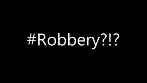 Thumbnail for entry #Robbery