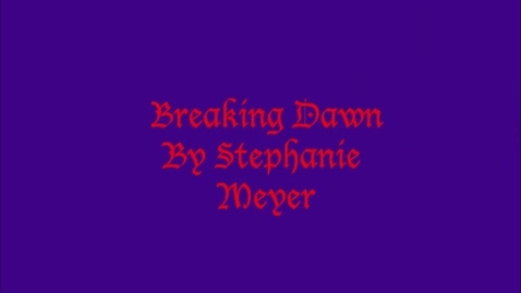 Thumbnail for entry Breaking Dawn Book Tralier
