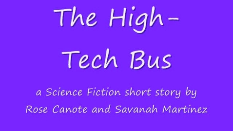 Thumbnail for entry High Tech Bus