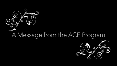 Thumbnail for entry A Message from ACE