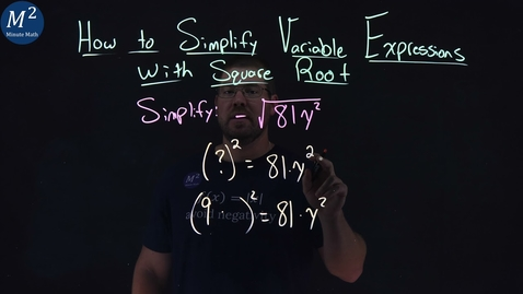 Thumbnail for entry How to Simplify Variable Expressions with Square Root | Simplify -√(81y²) | Part 3 of 4