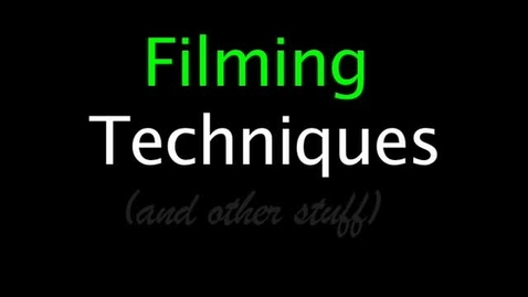Thumbnail for entry filming t echniques