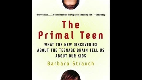 Thumbnail for entry The Primal Teen by Barbara Strauch