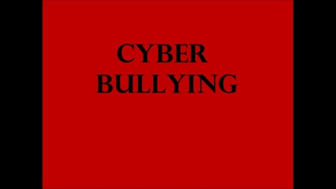 Thumbnail for entry Cyber Bullying Student Made Video #1