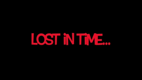 Thumbnail for entry Lost in Time Part 1