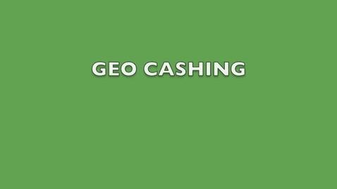 Thumbnail for entry GEOcashing