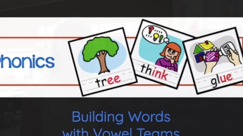 Thumbnail for entry Building Words with Vowel Teams