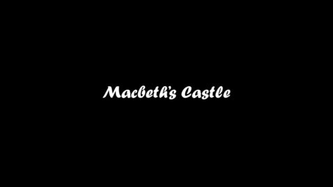 Thumbnail for entry Macbeth Part Two.mp4