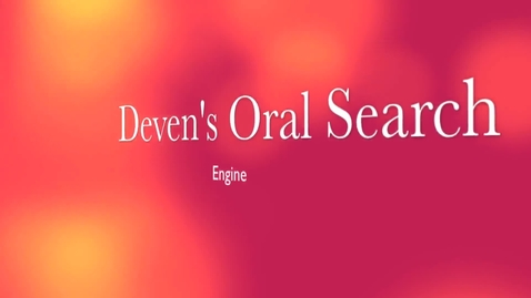 Thumbnail for entry Deven's Oral Search Engine