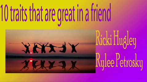 Thumbnail for entry Rylee and Ricki's Top 10 Qualities - 2015